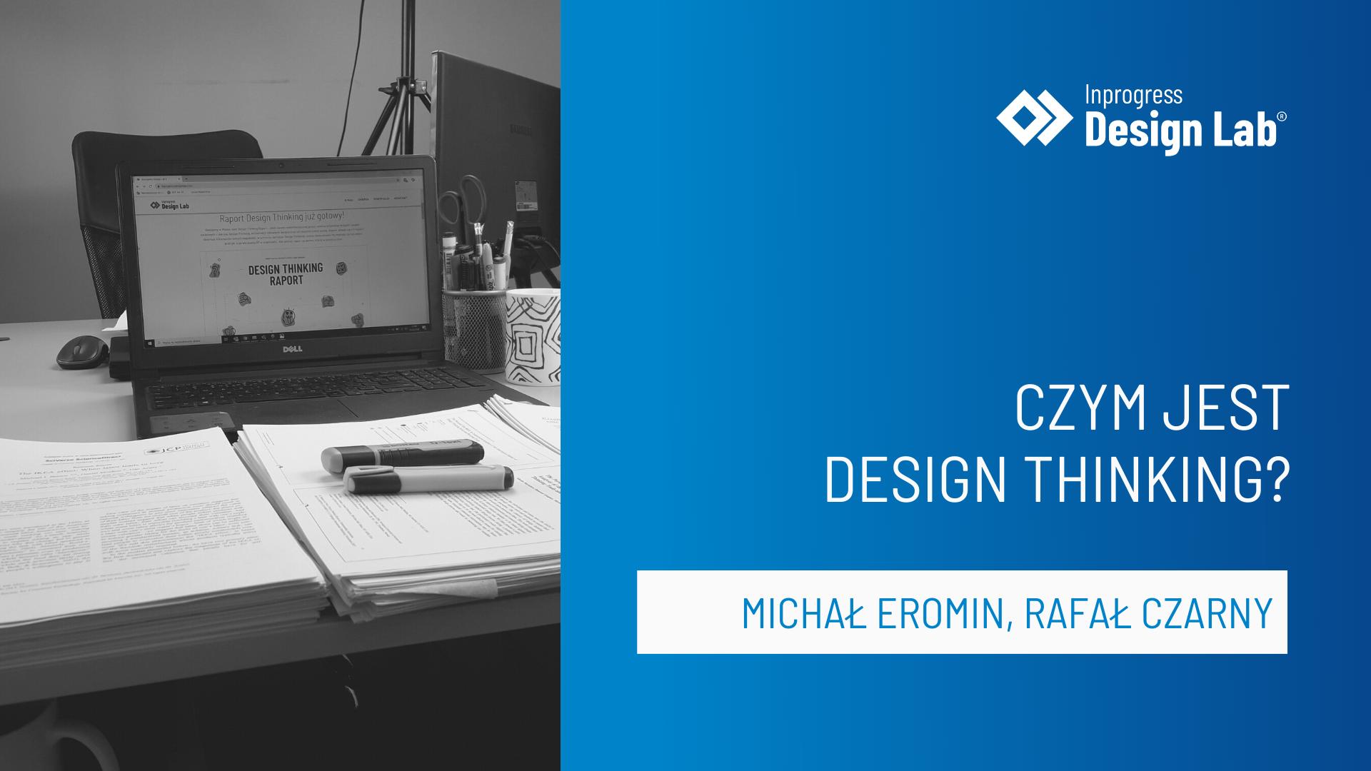 Czym jest Design Thinking? Artykuł ekspercki
